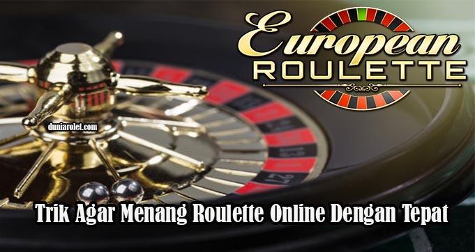 Trik Agar Menang Roulette Online Dengan Tepat